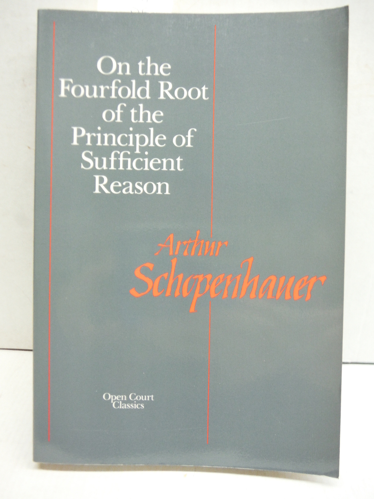 Image 0 of On the Fourfold Root of the Principle of Sufficient Reason (Open Court Library o