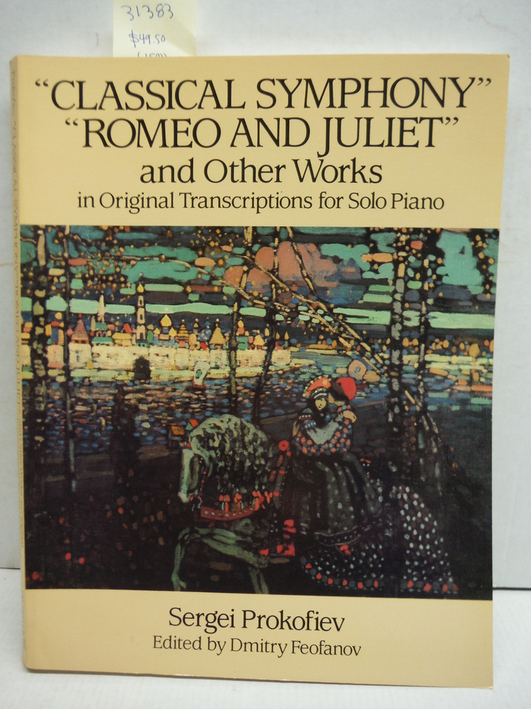 Classical Symphony Romeo and Juliet and Other Works in Original Transcription