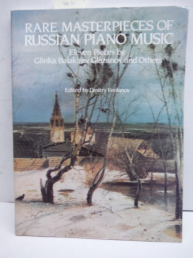 Rare Masterpieces of Russian Piano Music: Eleven Pieces by Glinka, Balakirev, Gl