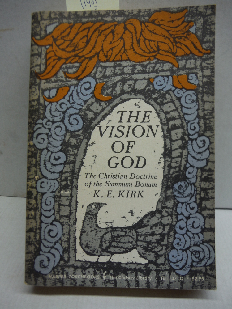 The Vision of God:  The Christian Doctrine of the Sumum Bonum