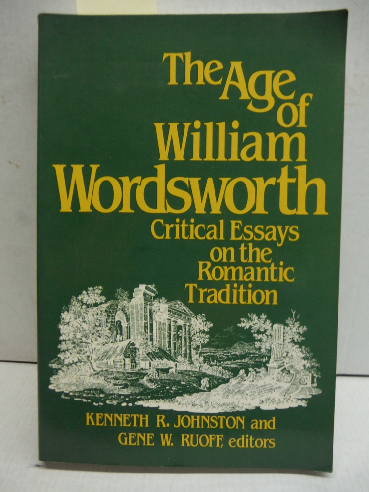 The Age of William Wordsworth: Critical Essays on the Romantic Tradition