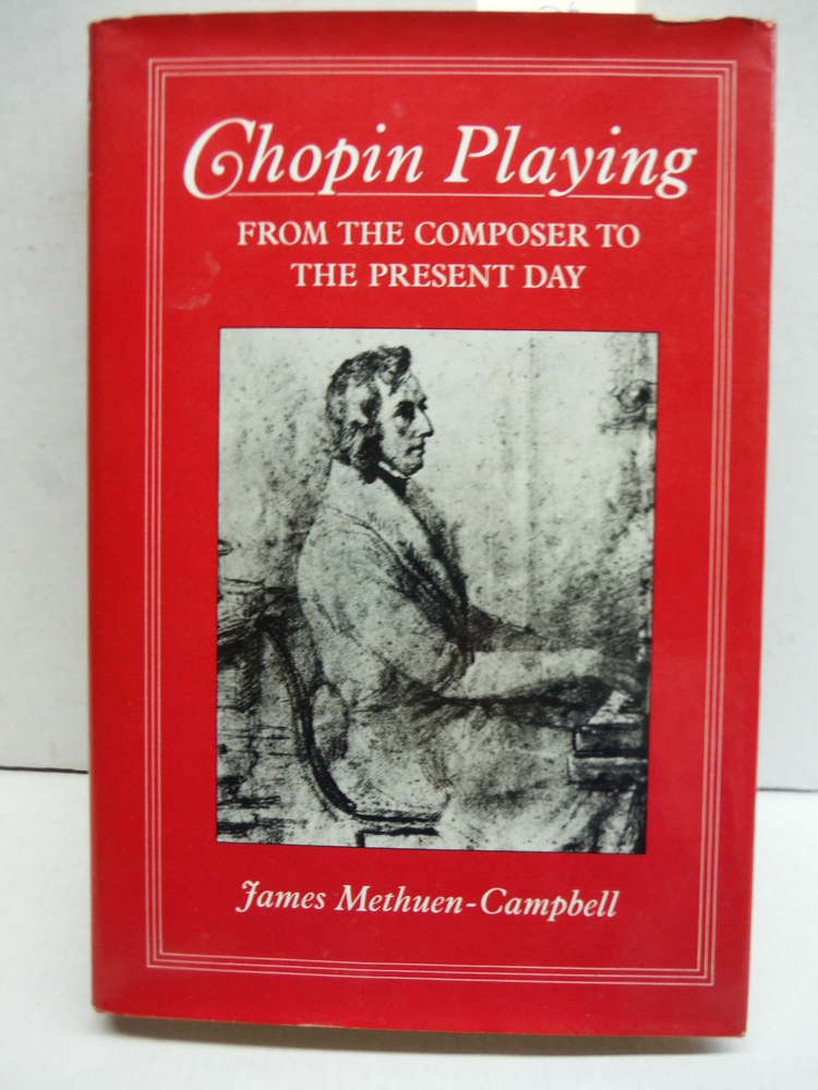 Chopin Playing: From the Composer to the Present Day