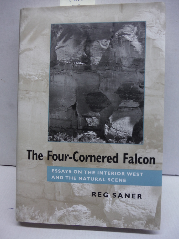 Image 0 of The Four-Cornered Falcon: Essays on the Interior West and the Natural Scene (Cre