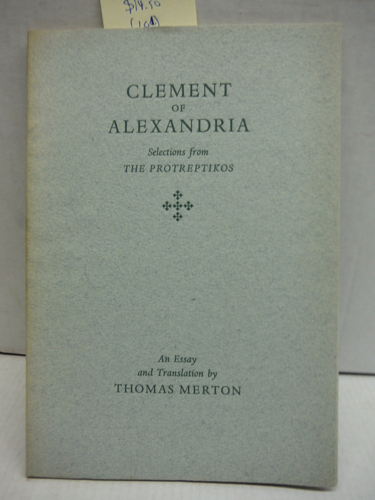 Clement of Alexandria - Selections From The Protreptikos