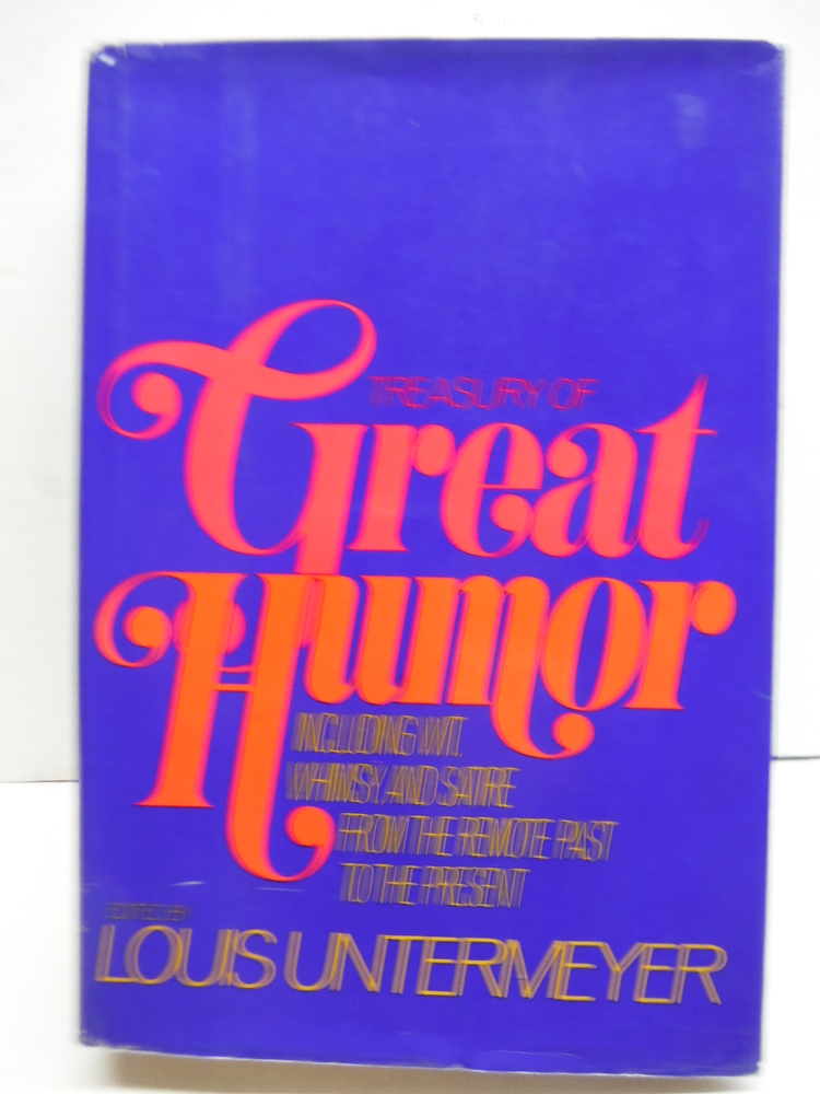 Treasury of Great Humor; Including Wit, Whimsy and Satire from the Remote Past t
