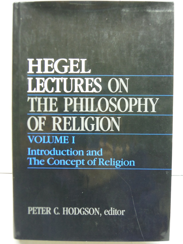 Lectures on the Philosophy of Religion, Vol. I: Introduction and The Concept of
