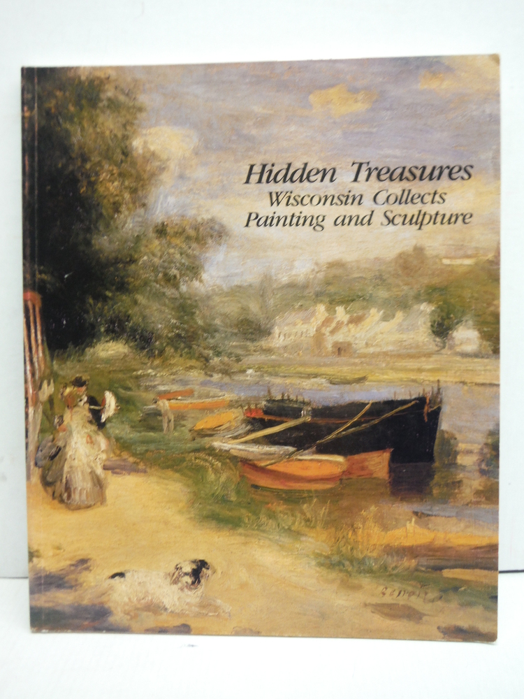 Image 0 of Hidden Treasures Wisconsin Collects Painting and Sculpture
