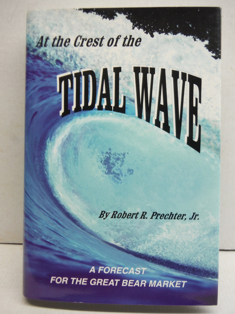 At the Crest of the Tidal Wave: A Forecast for the Great Bear Market