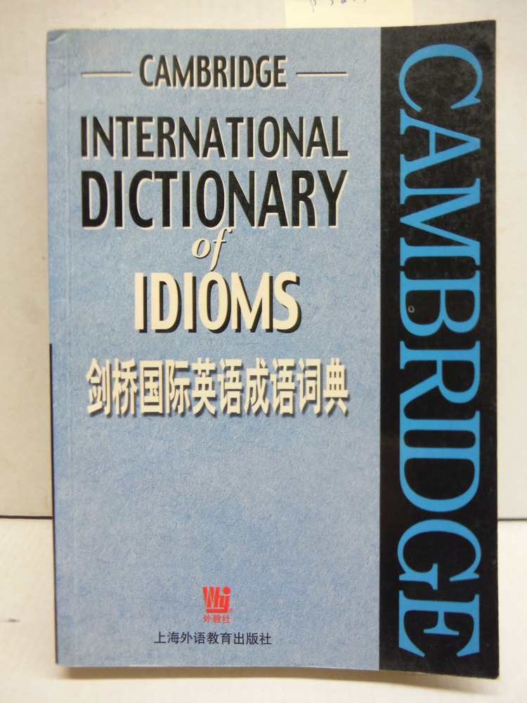 Cambridge International Dictionary of English Idioms