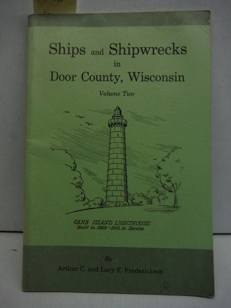 Ships and Shipwrecks in Door County, Wisconsin. Volume Two