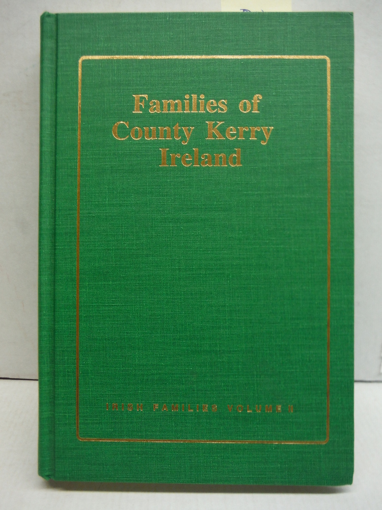 Families of County Kerry, Ireland: Over Four Thousand Entries from the Archives