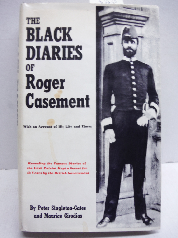 The black diaries; An account of Roger Casement's life and times, with a collect