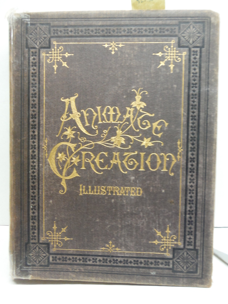 ANIMATE CREATION; POPULAR EDITION OF OUR LIVING WORLD, A NATURAL HISTORY - REV