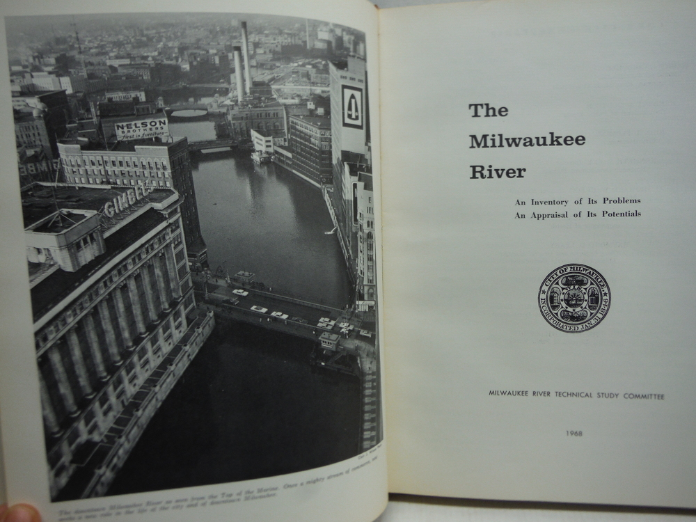 Image 1 of The Milwaukee River, An Inventory of Its Problems, An Appraisal of Its Potential