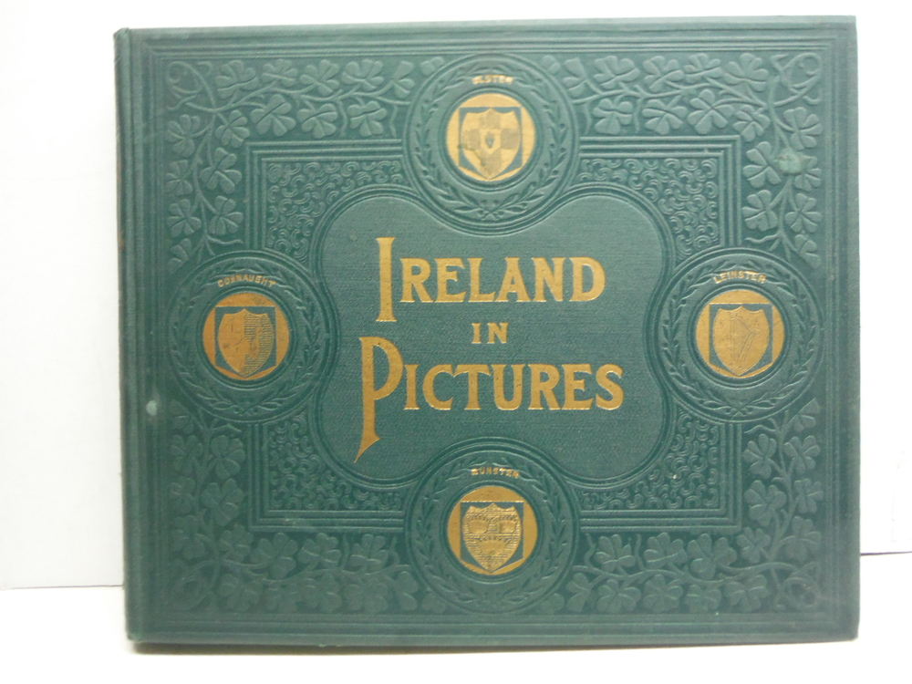 Ireland in Pictures: A Grand Collection of Over 400 Magnificent Photographs of t