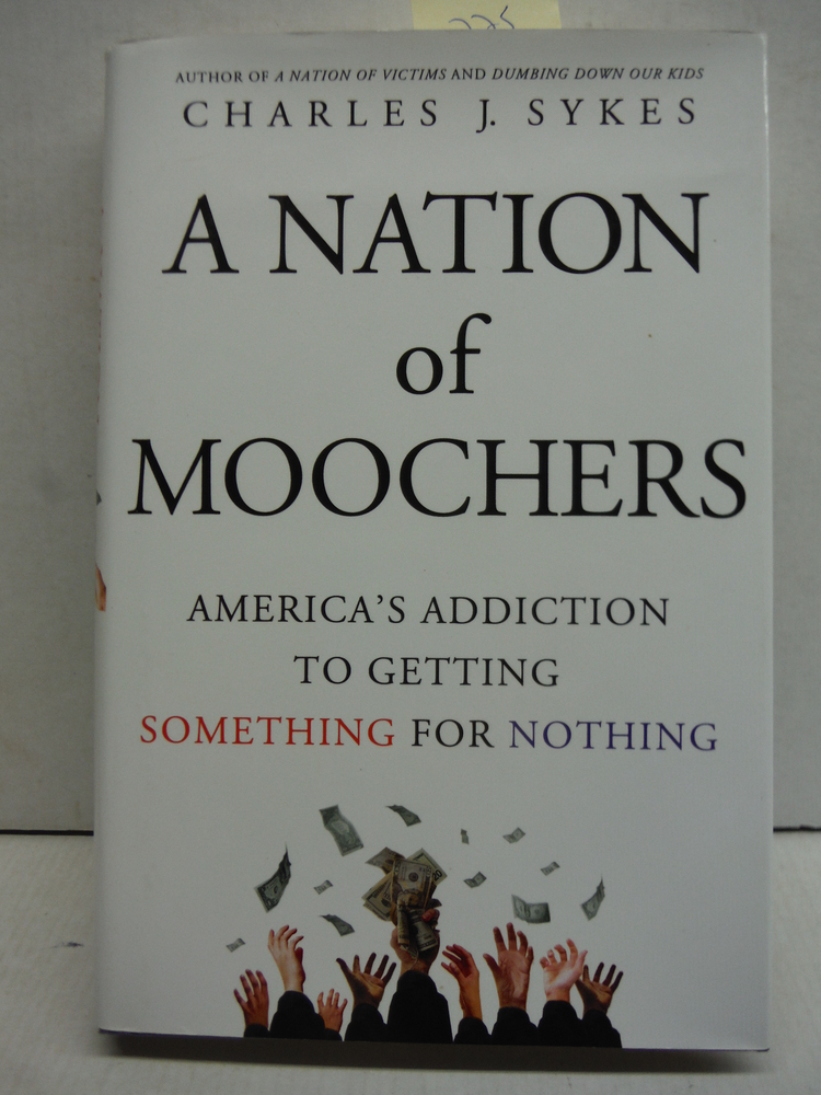 Image 0 of A Nation of Moochers: America's Addiction to Getting Something for Nothing