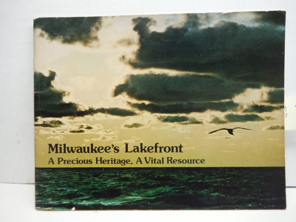 Milwaukee's Lakefront A Precious Heritage, A Vital Resource