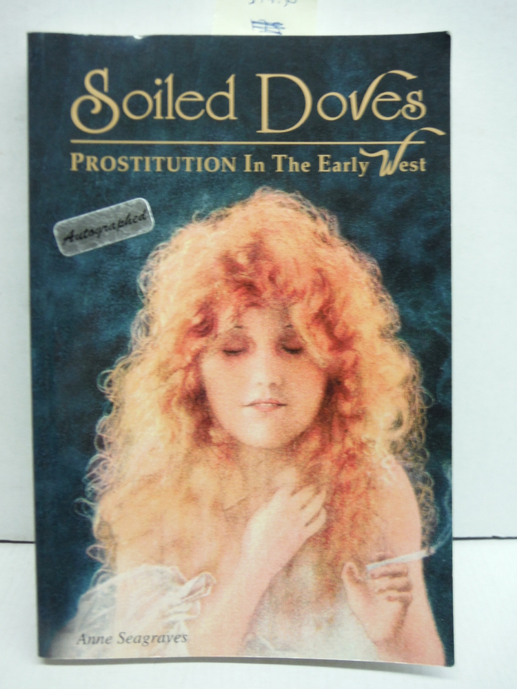 Image 0 of Soiled Doves: Prostitution in the Early West (Women of the West)