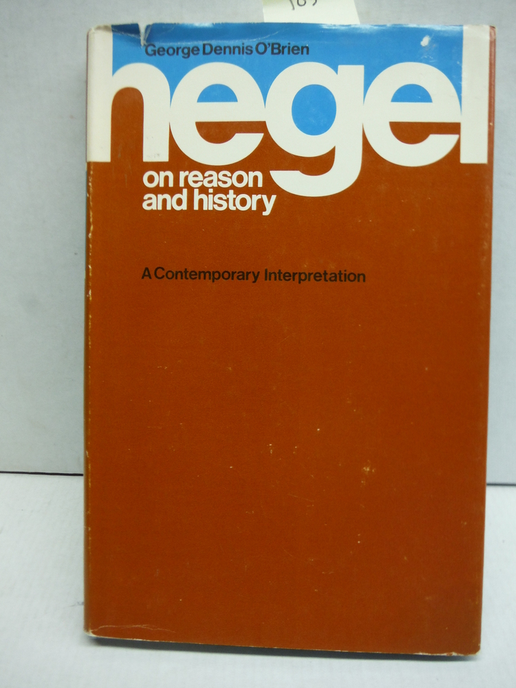 Hegel on Reason and History: A contemporary interpretation