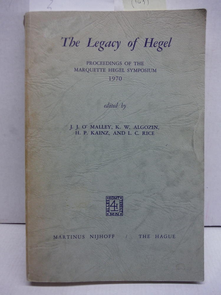 The Legacy of Hegel: Proceedings of the Marquette Hegel Symposium 1970
