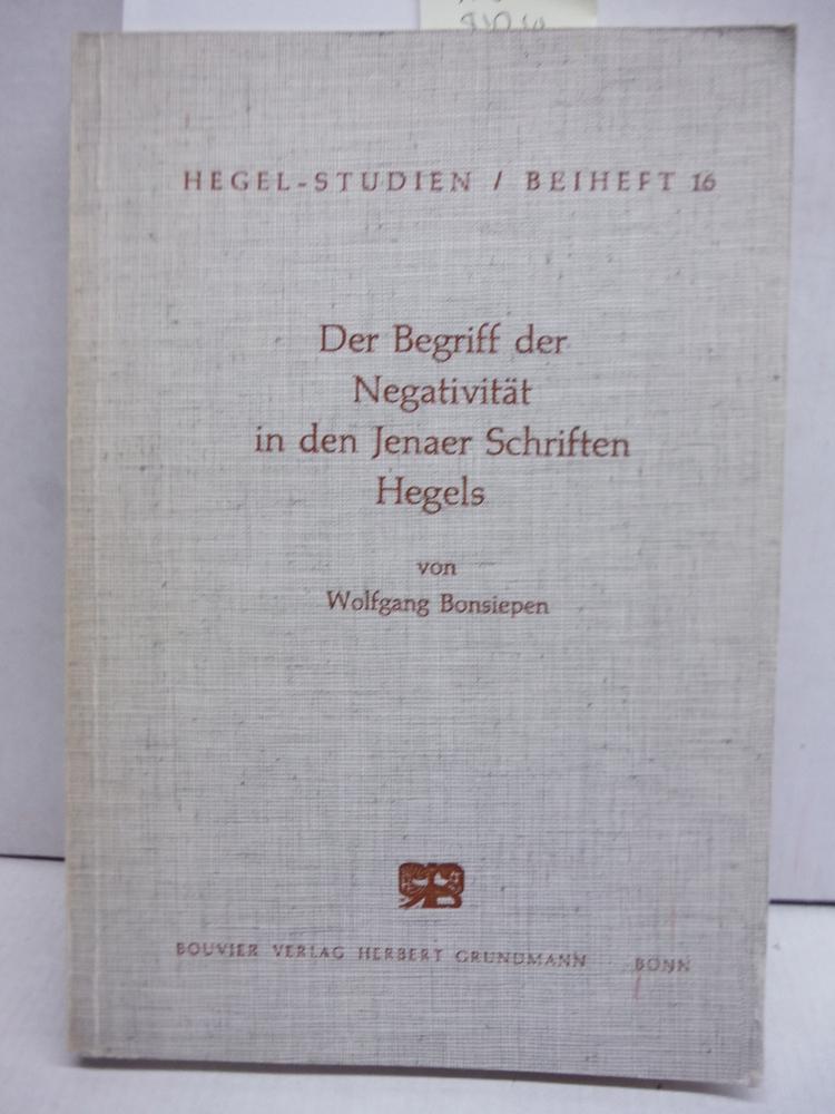 Der Begriff der Negativitat in den Jenaer Schriften Hegels (Hegel-Studien : Beih