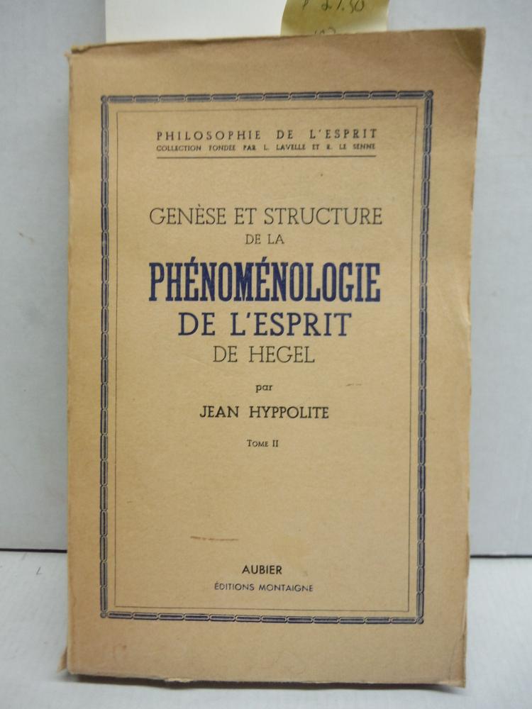 Genese et Structure de la Phenomenologie de  L'esprit de Hegel - Tome II