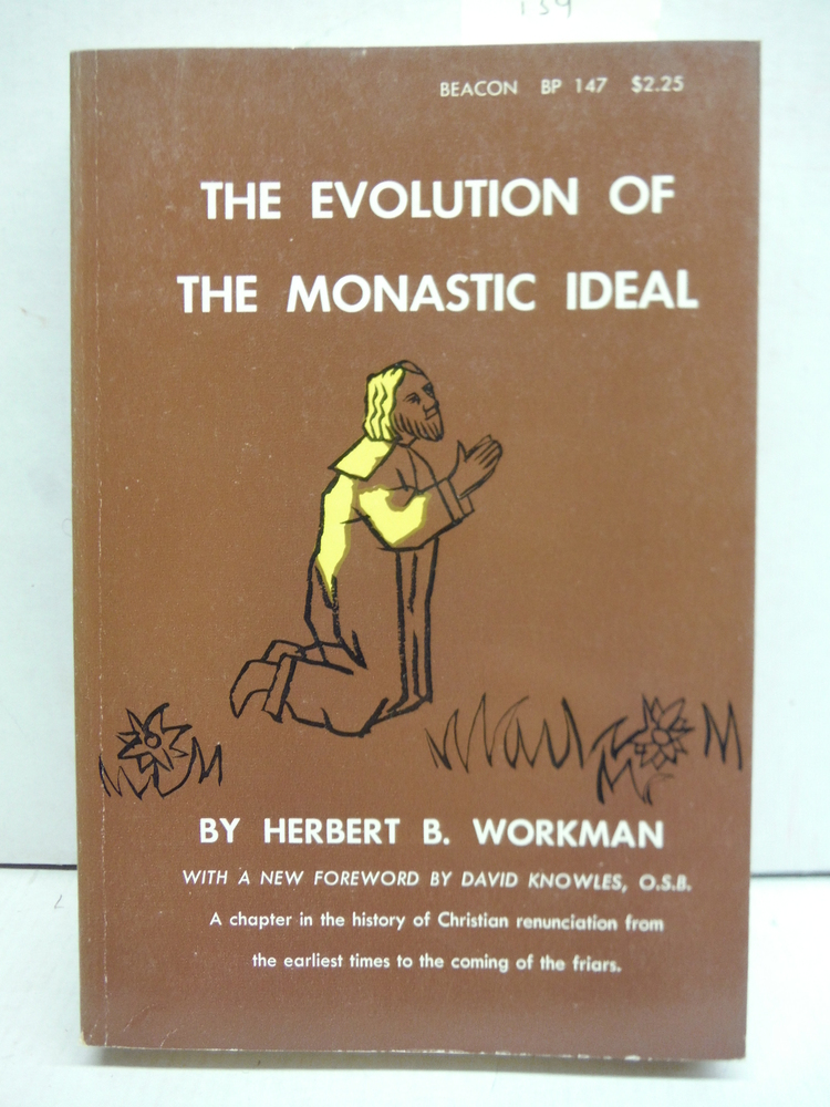 The Evolution of the Monastic Ideal, From the Earliest Times Down to the Coming
