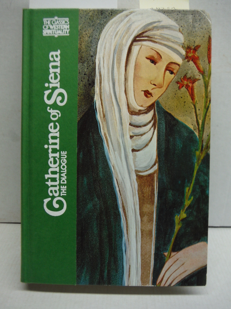 Catherine of Siena: The Dialogue (CLASSICS OF WESTERN SPIRITUALITY)