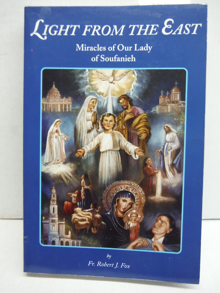 Light From the East - Miracles of Our Lady of Soufanich
