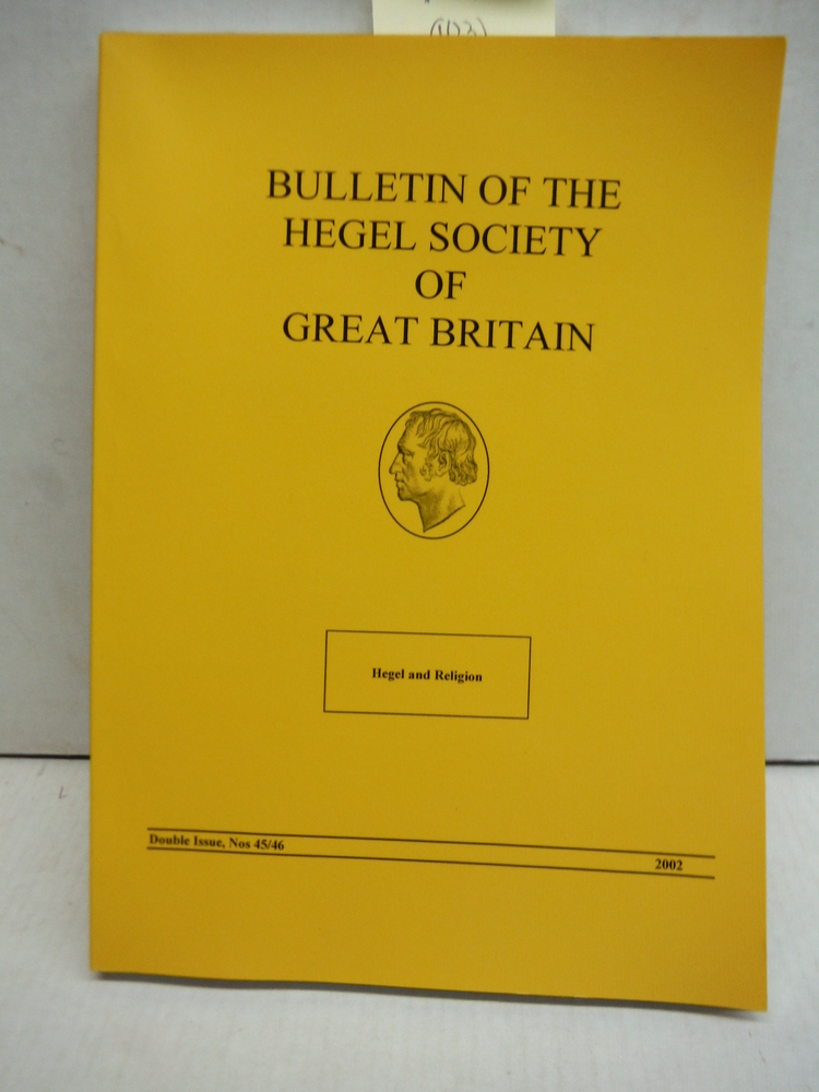 Bulletin of the Hegel Society of Great Britain 2002. Nos. 45-6.