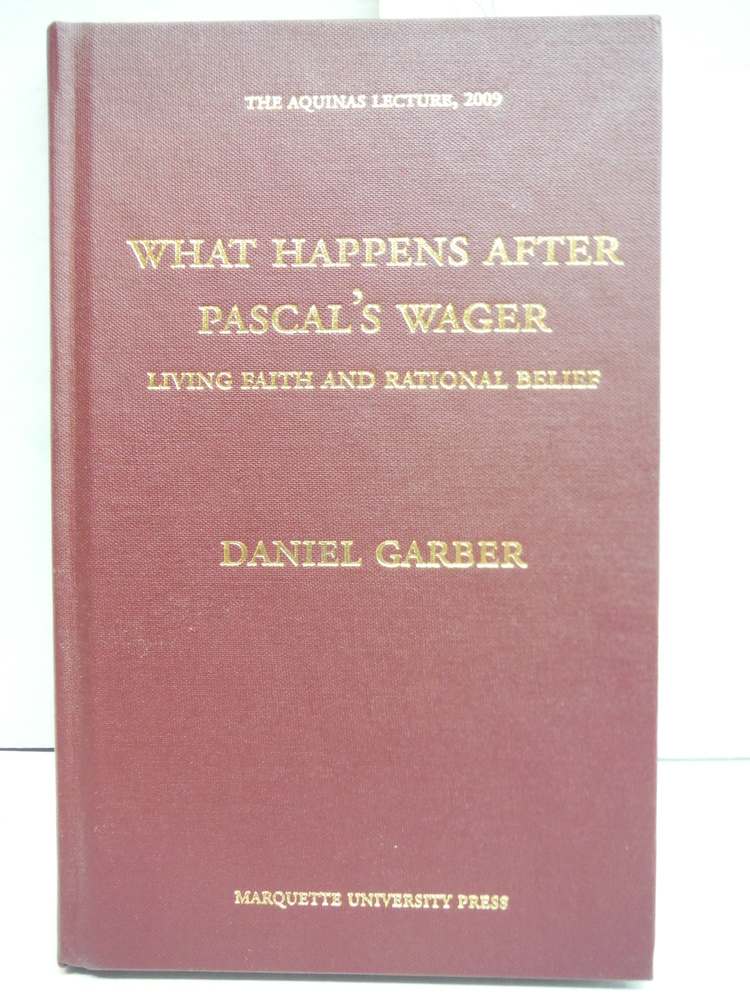What Happens After Pascal's Wager?: Living Faith and Rational Belief (Aquinas Le