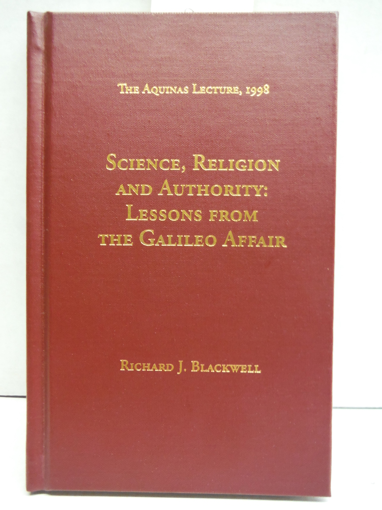 Science, Religion and Authority: Lessons from the Galileo Affair (Aquinas Lectur