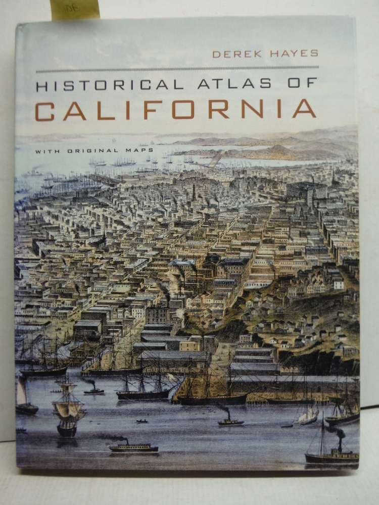 Image 0 of Historical Atlas of California: With Original Maps