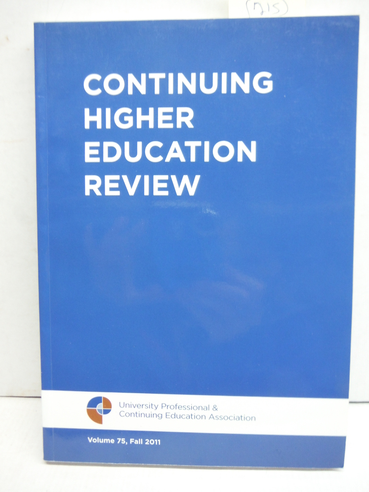 Continuing Higher Education Review (Volume 75, Fall 2011)