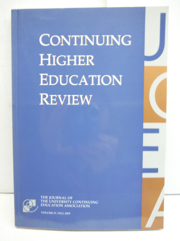 Continuing Higher Education Review (Volume 75, Fall 200311)
