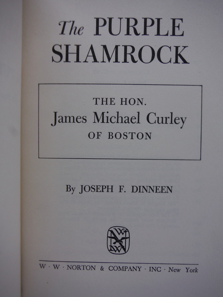 Image 1 of The Purple Shamrock: The Hon. James Michael Curley of Boston