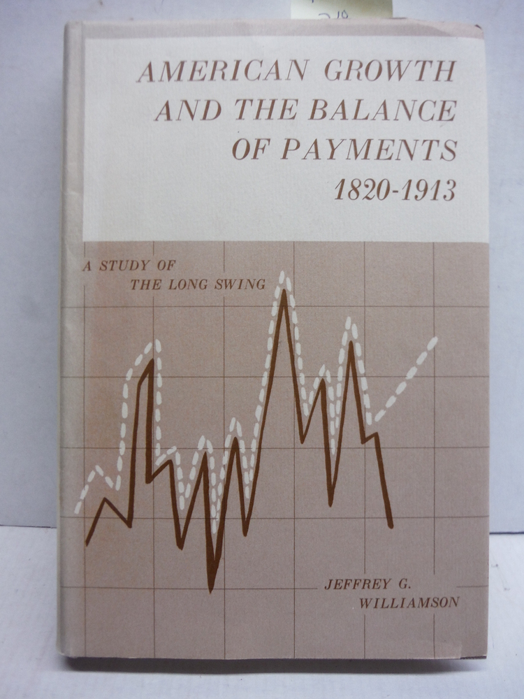 American Growth and the Balance of Payments, 1820-1913: A Study of the Long Swin