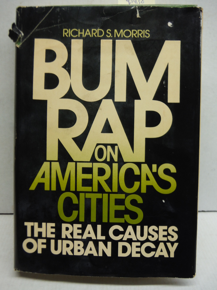 Bum Rap on America's Cities: The real causes of urban decay
