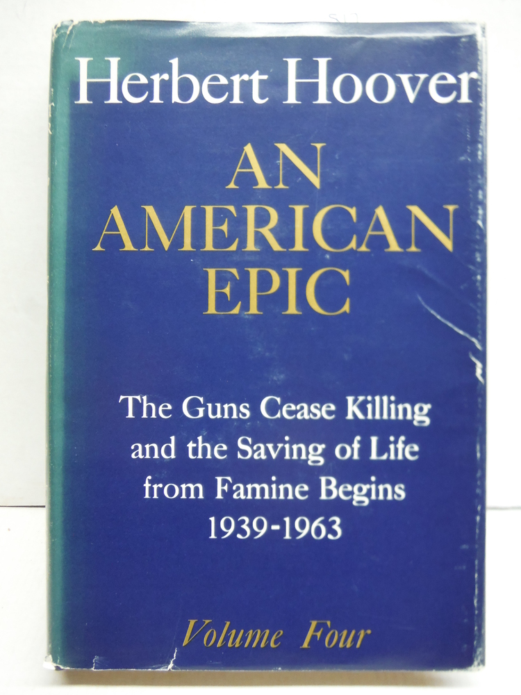 Image 0 of Herbert Hoover: An American Epic Volume Four 1939 - 1963