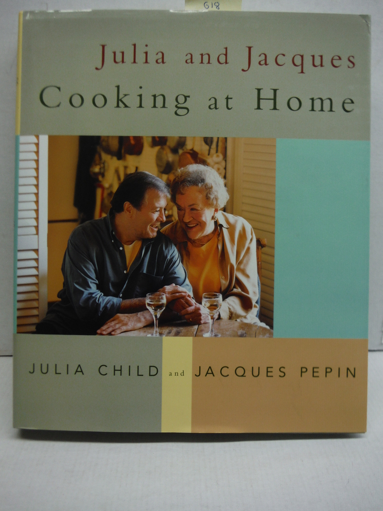 Julia and Jacques Cooking at Home: A Cookbook