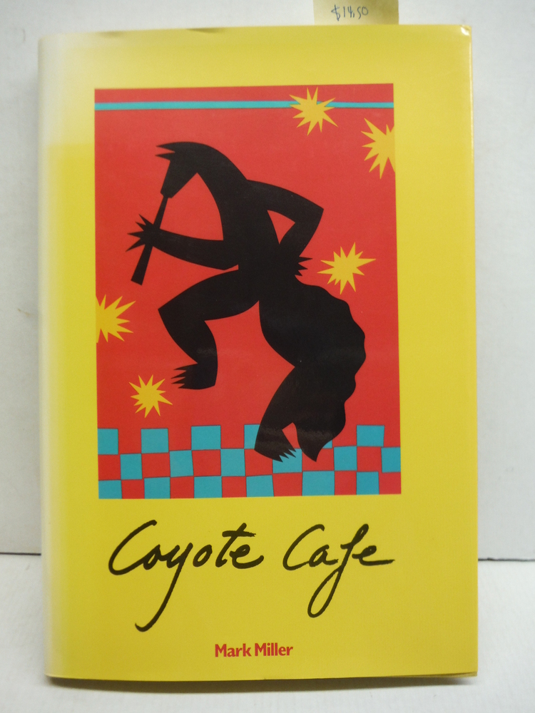 Coyote Cafe: Foods from the Great Southwest, Recipes from Coyote Cafe