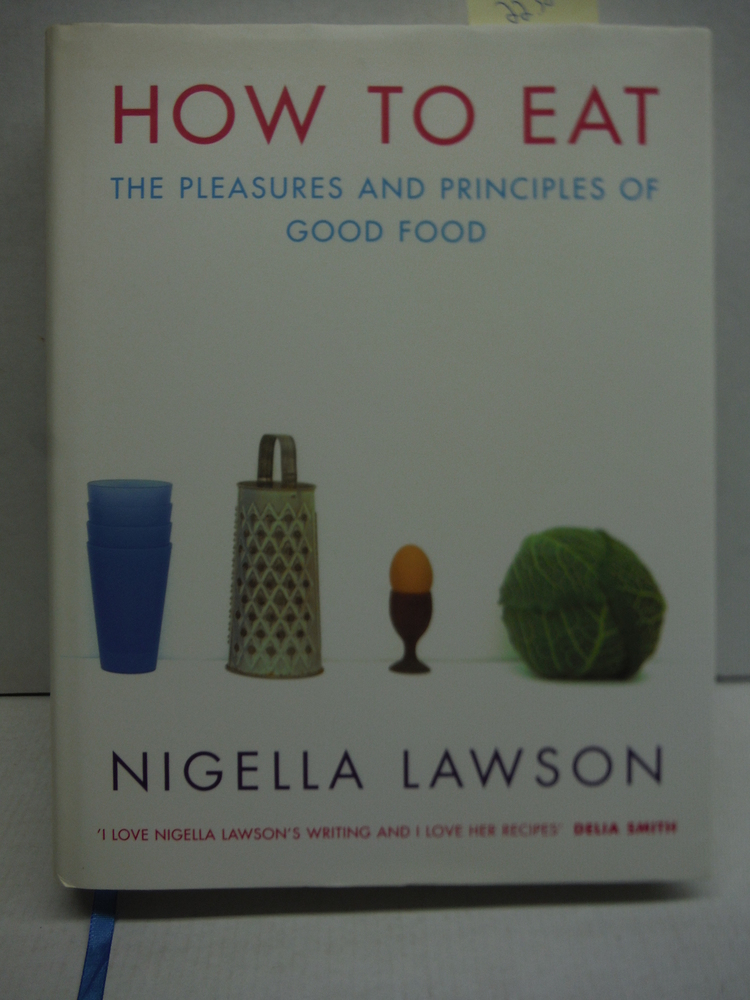 Image 0 of How to Eat: The Pleasures and Principles of Good Food