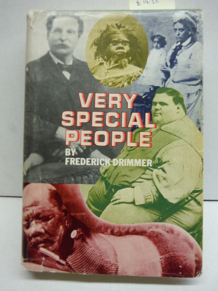 Very Special People: The Struggles, Loves, and Triumphs of Human Oddities
