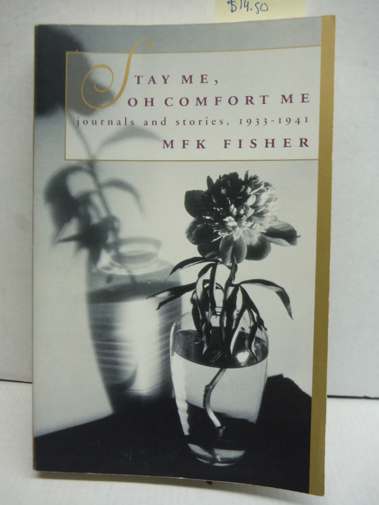 Stay Me, Oh Comfort Me: Journals and Stories, 1933-1941