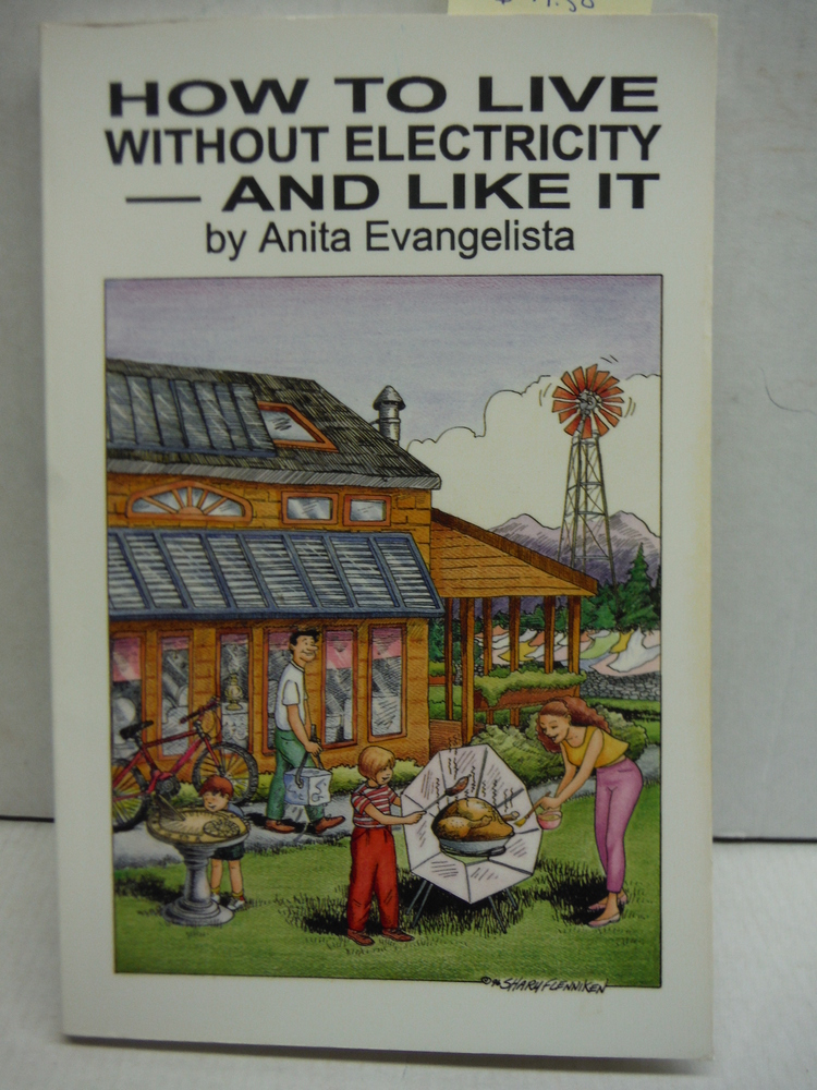 How to Live Without Electricity -- And Like It