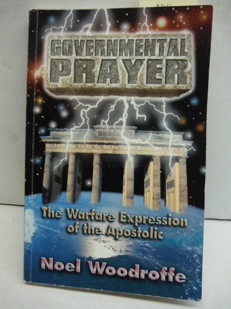 Governmental Prayer: The Warfare Expression of the Apostolic