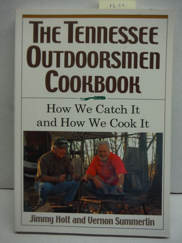 Tennessee Outdoorsmen Cookbook: How We Catch It and How We Cook It.