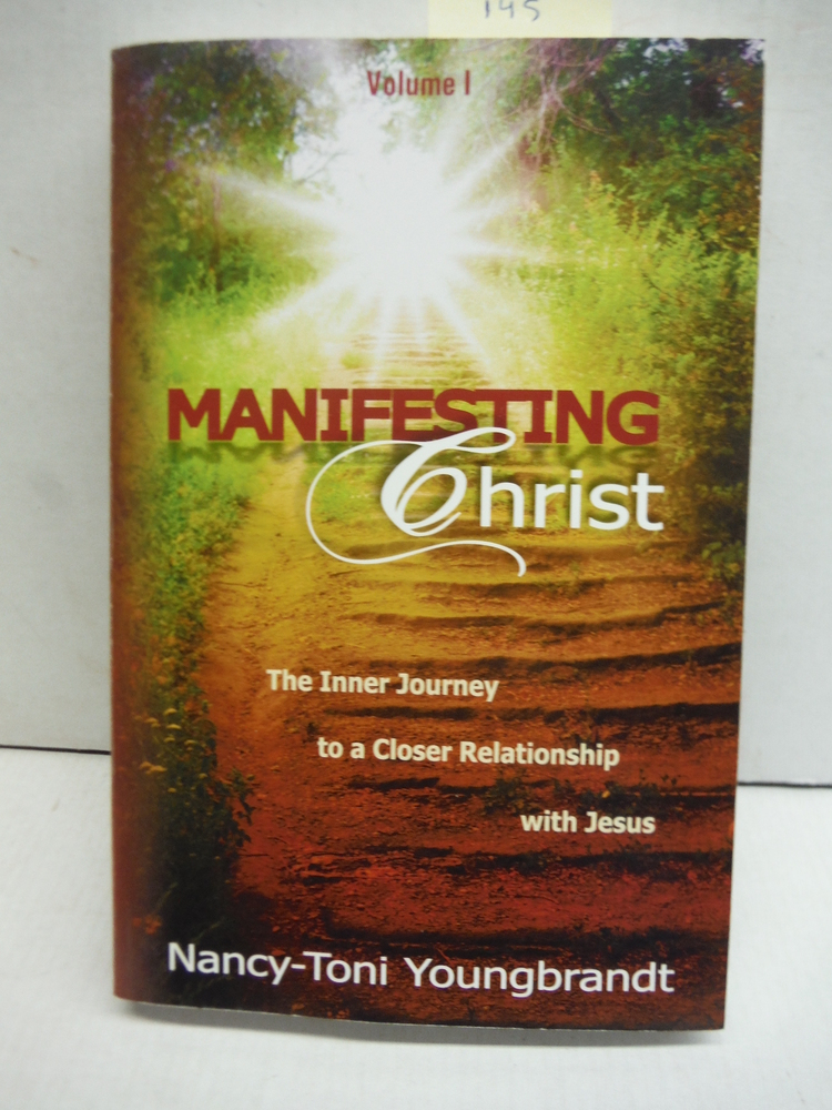 Manifesting Christ The Inner Journey to a Closer Relationship with Jesus