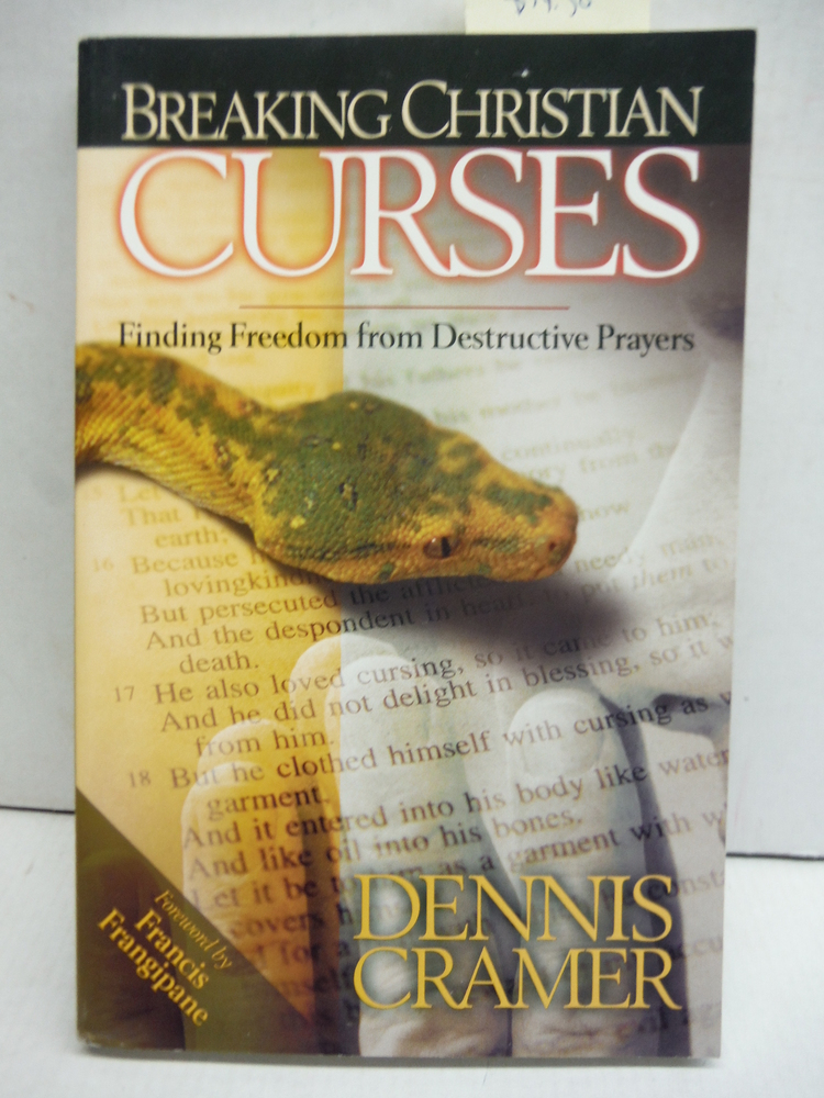 Breaking Christian Curses: Finding Freedom from Destructive Prayers