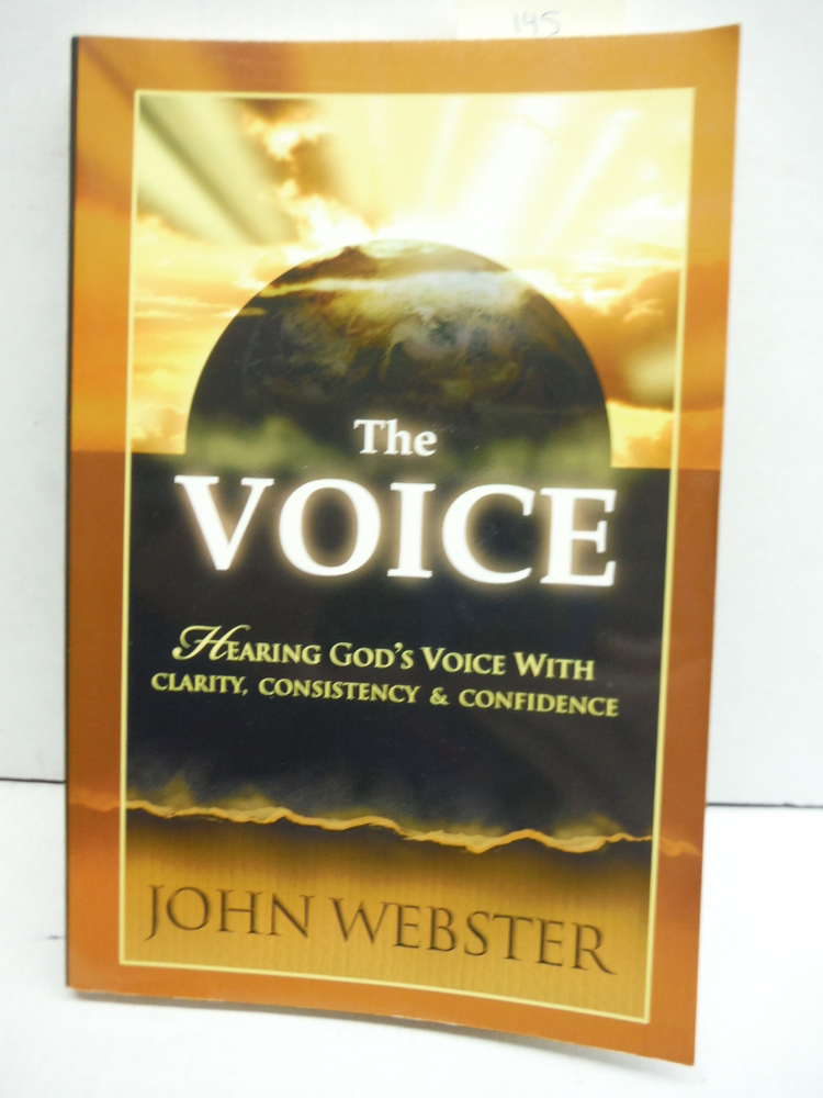 The Voice: Hearing God's Voice With Clarity, Consistency And Confidence